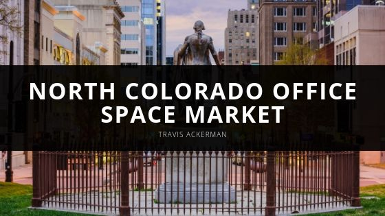 Travis Ackerman - North Colorado Office Space Market