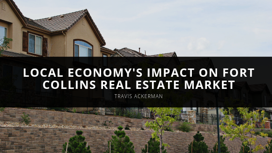 Travis Ackerman Explores Local Economy's Impact on Fort Collins Real Estate Market